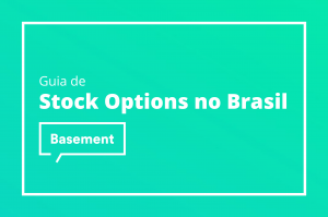 Guia de stock options no Brasil Basement